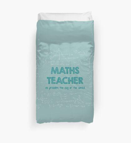 Maths Teacher (no problem too big or too small) - green Duvet Cover