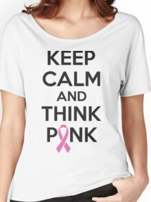 Keep calm and think pink Women's Relaxed Fit T-Shirt