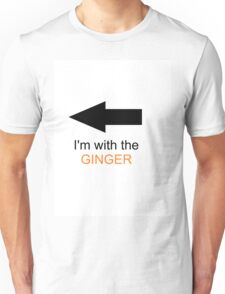 I'm With The Ginger Unisex T-Shirt