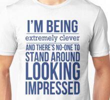 I'm Being Extremely Clever - Blue Unisex T-Shirt