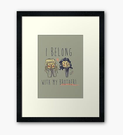 I belong with my brother Framed Print