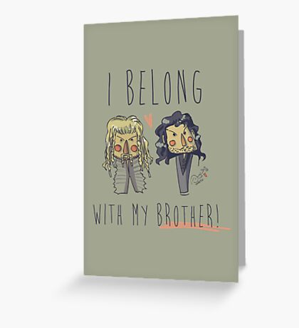 I belong with my brother Greeting Card