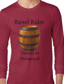 Barrel Rider - Trained in Mirkwood Long Sleeve T-Shirt