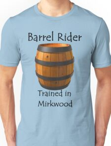 Barrel Rider - Trained in Mirkwood Unisex T-Shirt