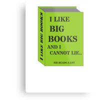 I LIKE BIG BOOKS AND I CANNOT LIE.. by Sir Reads-a-Lot Metal Print