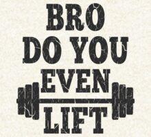 Funny Bro Do You Even Lift T-Shirt