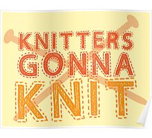 Knitters gonna KNIT Poster