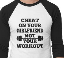 Funny Don't Cheat on Your Workout Men's Baseball ¾ T-Shirt