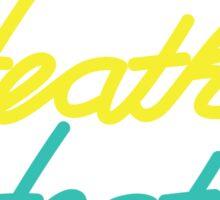 HEATHER HEATHER HEATHER & Veronica Sticker