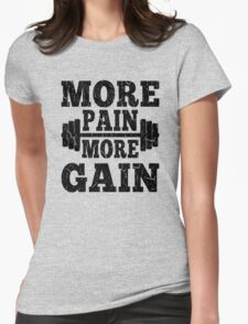 More Pain More Gain Fitness Motivation Womens Fitted T-Shirt