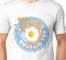 PLEASE DO NOT DISTURB. Unisex T-Shirt
