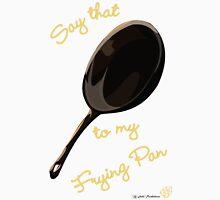 Frying Pan T-Shirt