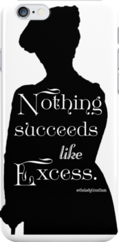 Nothing Succeeds Like Excess by Dowager Countess