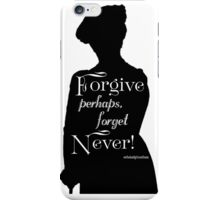 Forgive, Perhaps. Forget, Never!  iPhone Case/Skin