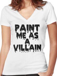 Paint Me As a Villain Women's Fitted V-Neck T-Shirt