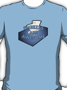 Sneezes are Awesome T-Shirt