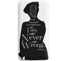 That is an Easy Caveat to Accept, Because I am Never Wrong Samsung Galaxy Case/Skin