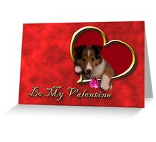 Be my Valentine Sheltie Puppy Greeting Card