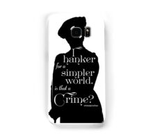 I Hanker for a Simpler World, is That a Crime?  Samsung Galaxy Case/Skin