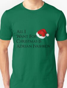 All I Want For Christmas Is Adrian Ivashkov T-Shirt