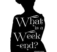 What is a Week-end? by Dowager Countess