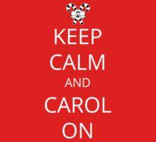 Keep Calm and Carol On Kids Tee