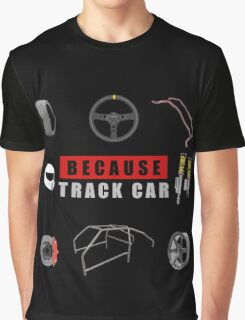 Because Track Car Graphic T-Shirt