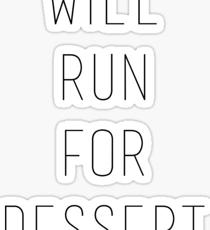 Will Run for Dessert Sticker