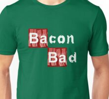 Bacon Bad Unisex T-Shirt