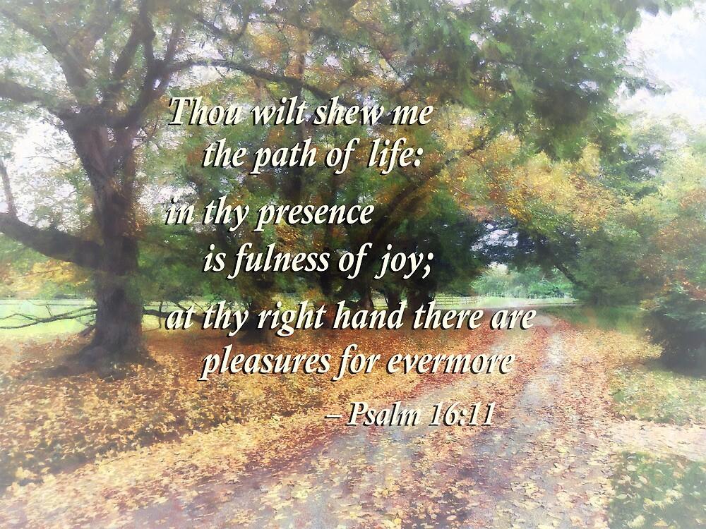 Psalm 16 11 Shew Me the Path by Susan Savad