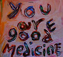 you are good medicine by songsforseba