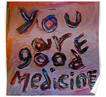 you are good medicine Poster