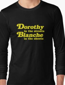Dorothy In The Streets, Blanche in the Sheets Long Sleeve T-Shirt