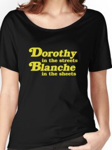 Dorothy In The Streets, Blanche in the Sheets Women's Relaxed Fit T-Shirt