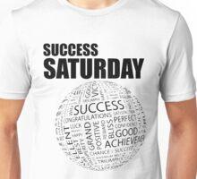 Success Saturday Unisex T-Shirt