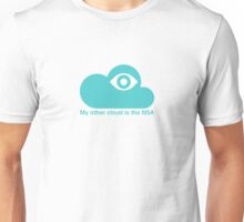 My other cloud is the NSA Unisex T-Shirt