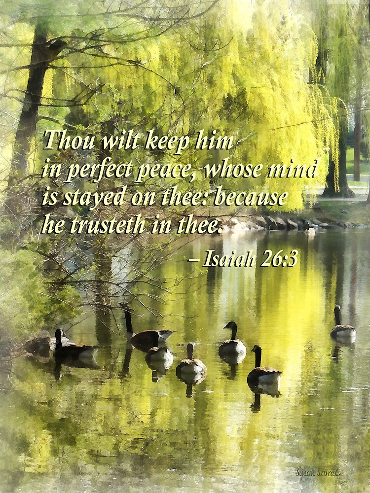 Isaiah 26 3 Thou Wilt Keep Him In Perfect Peace by Susan Savad