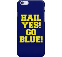 Hail Yes! Go Blue! iPhone Case/Skin