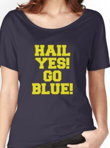 Hail Yes! Go Blue! Women's Relaxed Fit T-Shirt