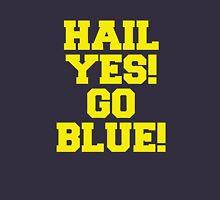 Hail Yes! Go Blue! Unisex T-Shirt