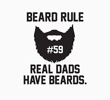 Beard Rule #59 - Real Dads Have Beards Unisex T-Shirt