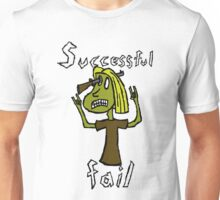 Successful Fail Unisex T-Shirt