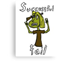 Successful Fail Canvas Print
