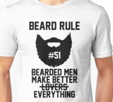 Beard Rule #51 - Bearded Men Make Better Everything Unisex T-Shirt