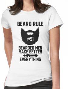 Beard Rule #51 - Bearded Men Make Better Everything Womens Fitted T-Shirt