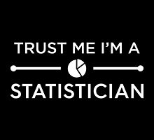 Trust Me I'm A Statistician by Fardan Munshi