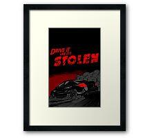 Drive it like it's STOLEN Framed Print