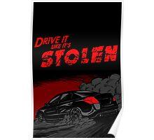 Drive it like it's STOLEN Poster