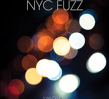 NYC FUZZ by Jose De Olio