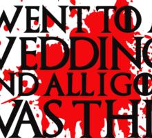 I Went To A Wedding Sticker